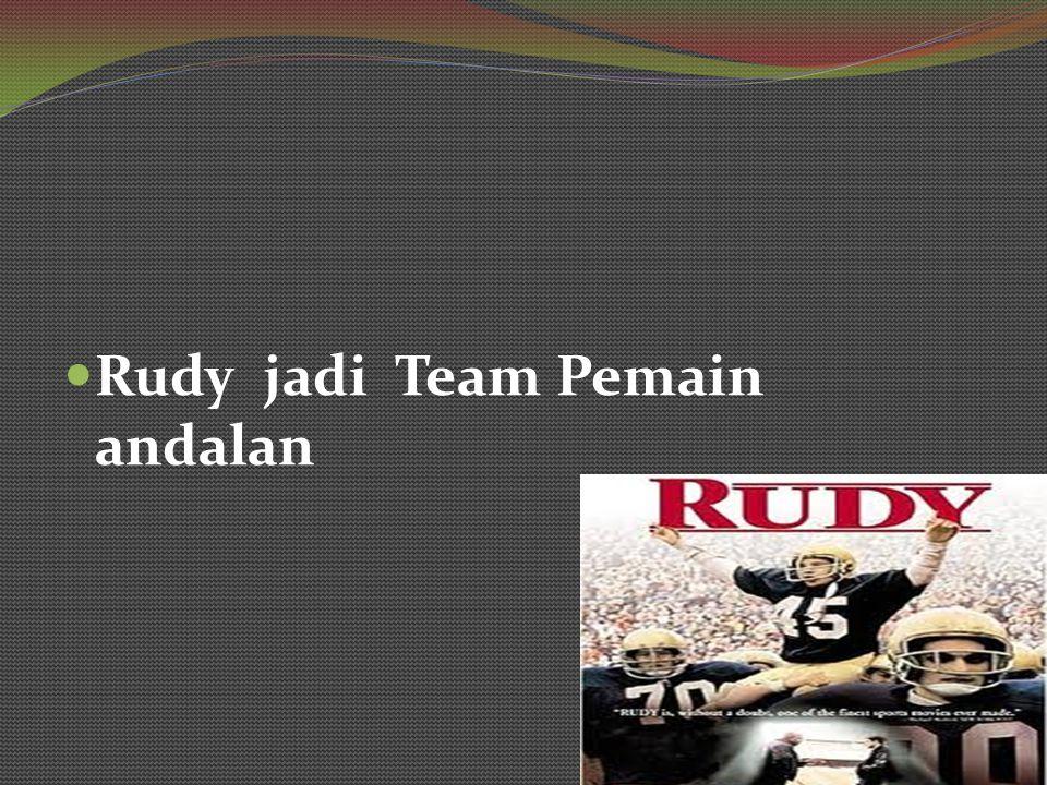 Rudy jadi Team Pemain andalan