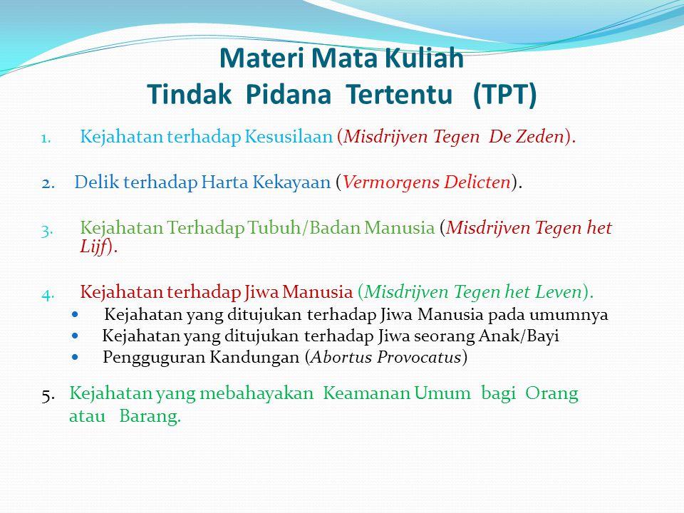 Materi Mata Kuliah Tindak Pidana Tertentu (TPT) 1.
