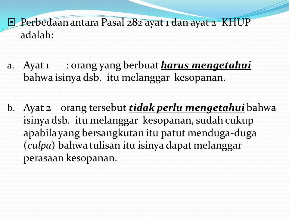  Perbedaan antara Pasal 282 ayat 1 dan ayat 2 KHUP adalah: a.