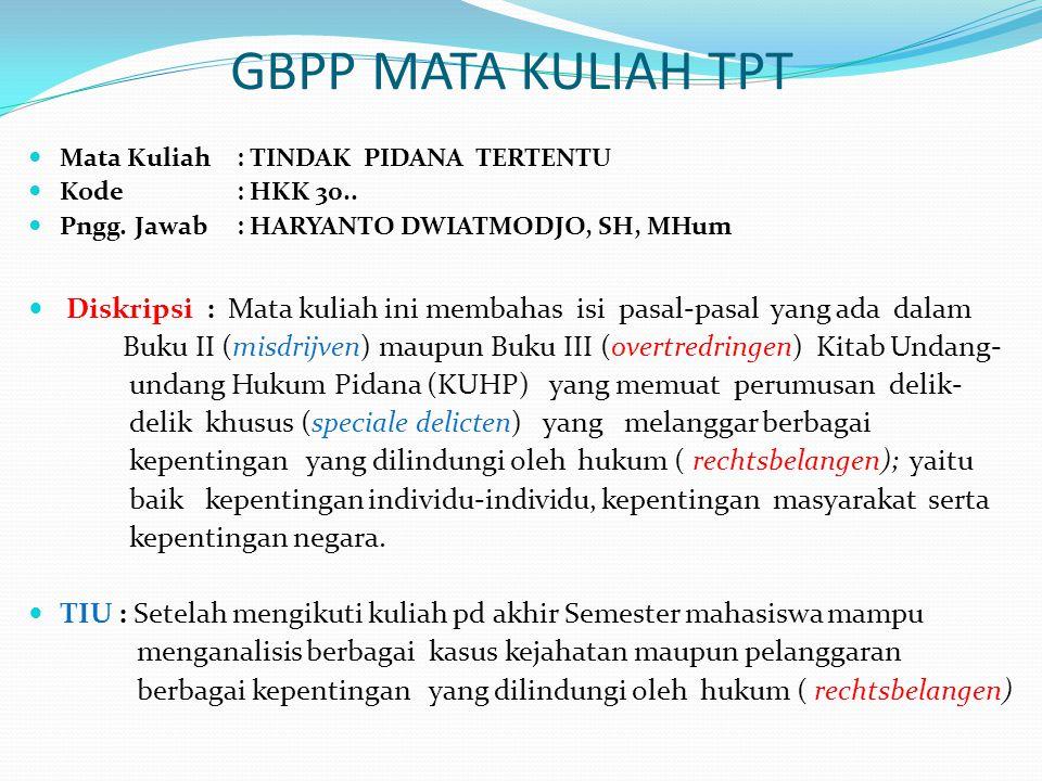 GBPP MATA KULIAH TPT Mata Kuliah : TINDAK PIDANA TERTENTU Kode : HKK 30..