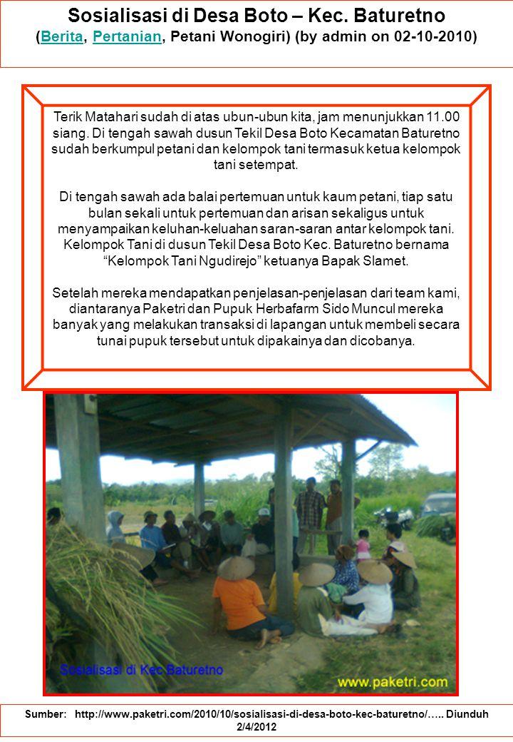 Sosialisasi di Desa Boto – Kec. Baturetno (Berita, Pertanian, Petani Wonogiri) (by admin on 02-10-2010)BeritaPertanian Sumber: http://www.paketri.com/