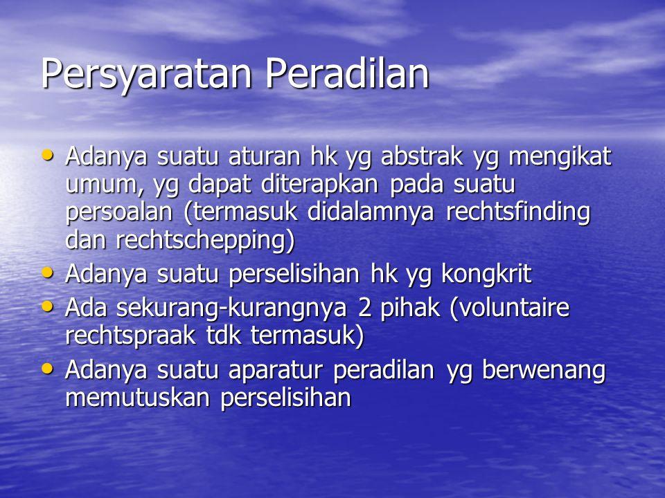 Peradilan di Indonesia Berdasarkan UU No 14/1970 Pokok-pokok Kekuasaan Kehakiman, peradilan di Indonesia menggunakan multi jurisdiction system.