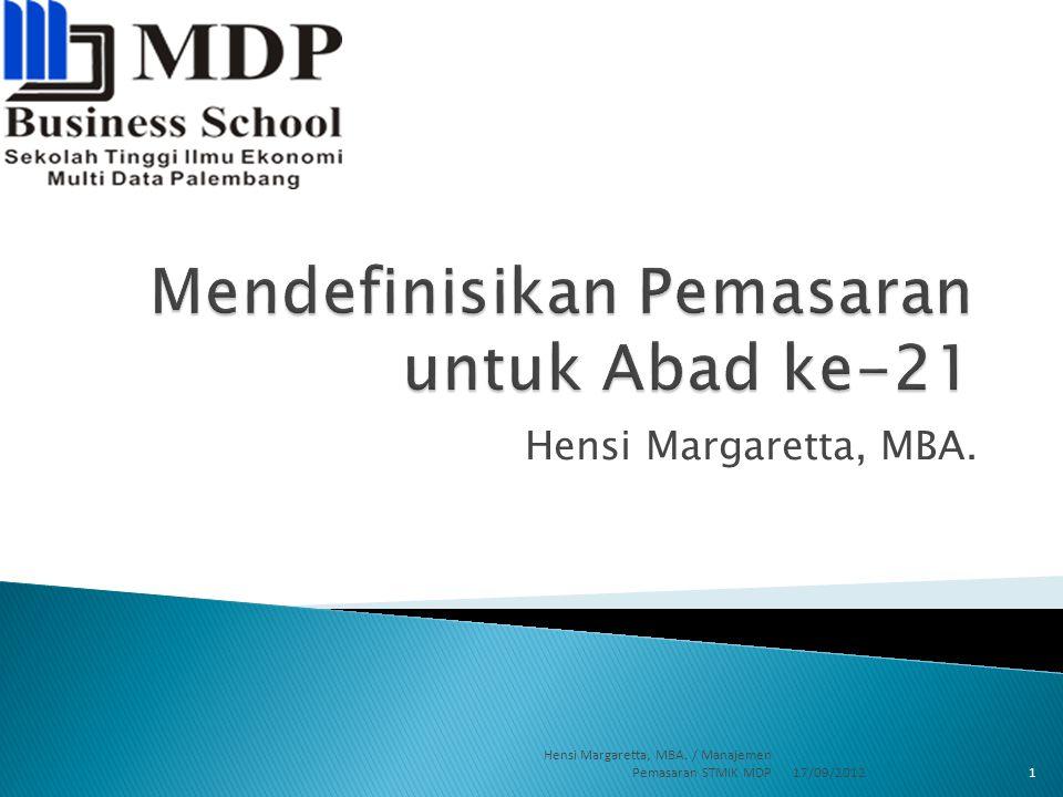  Konsep Bauran Pemasaran 17/09/2012 Hensi Margaretta, MBA. / Manajemen Pemasaran STMIK MDP22
