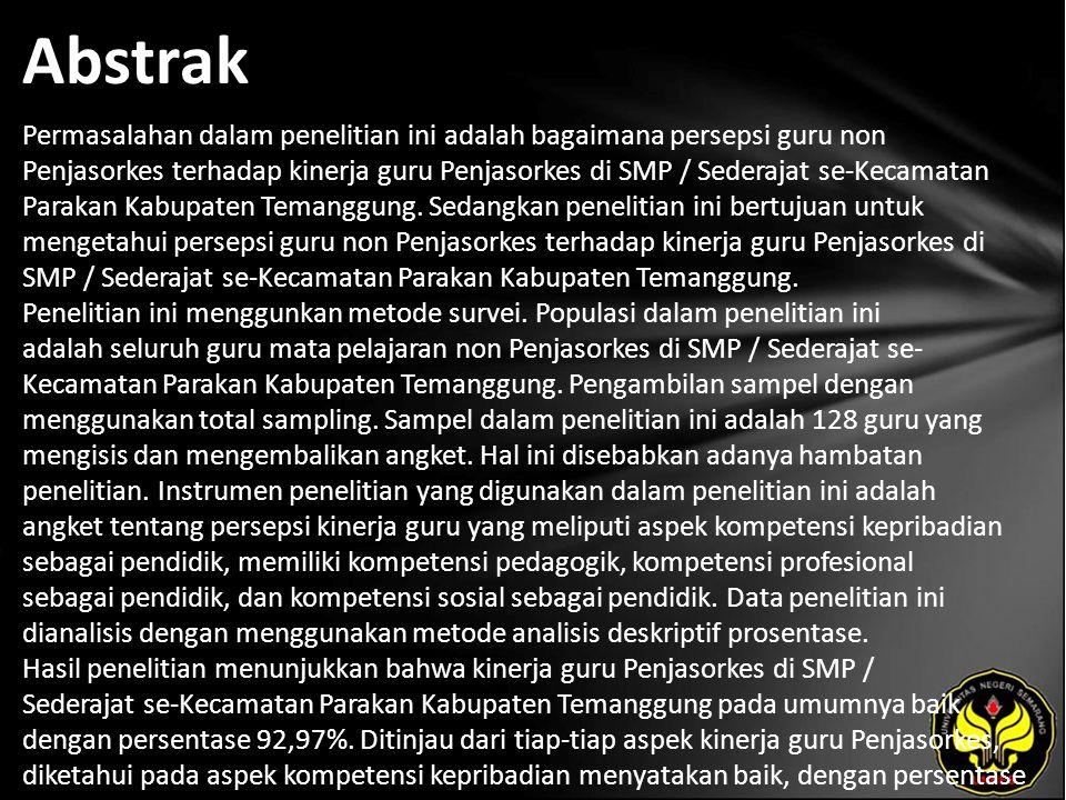 Abstrak Permasalahan dalam penelitian ini adalah bagaimana persepsi guru non Penjasorkes terhadap kinerja guru Penjasorkes di SMP / Sederajat se-Kecamatan Parakan Kabupaten Temanggung.