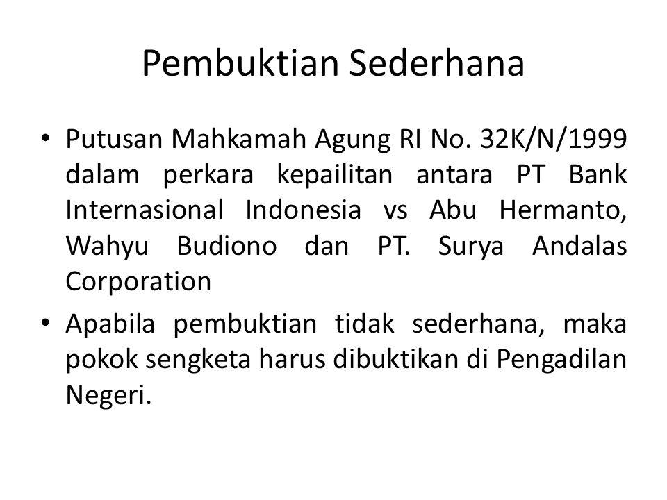 Pembuktian Sederhana Putusan Mahkamah Agung RI No. 32K/N/1999 dalam perkara kepailitan antara PT Bank Internasional Indonesia vs Abu Hermanto, Wahyu B