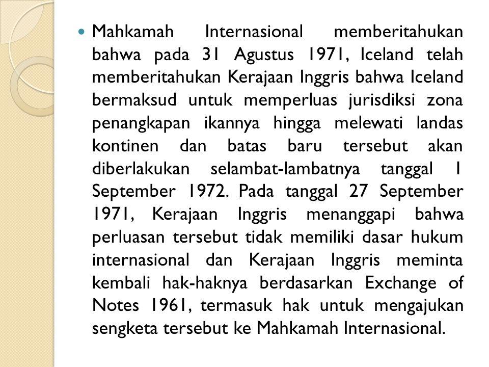 Yang menjadi pertanyaan bagi Mahkamah Internasional adalah apakah sengketa tersebut, yaitu mengenai perluasan zona penangkapan ikan melewati batas 12 mil oleh Iceland, yang terkait Resolusi Althing 1959, diatur pada klausul kesepakatan dalam Exchange of Notes 1961 serta berada di bawah yurisdiksi Mahkamah Internasional.