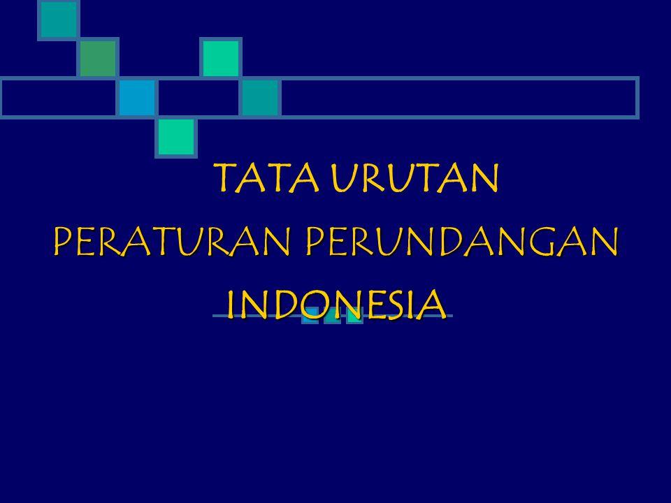 TATA URUTAN PERATURAN PERUNDANGAN INDONESIA