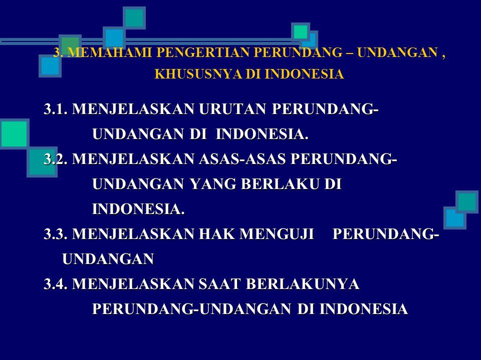 3.MEMAHAMI PENGERTIAN PERUNDANG – UNDANGAN, KHUSUSNYA DI INDONESIA 3.1.