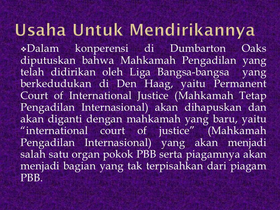  Dalam konperensi di San fransisco rancangan tersebut diterima sekaligus juga diterima status Mahkamah Pengadilan Internasional.
