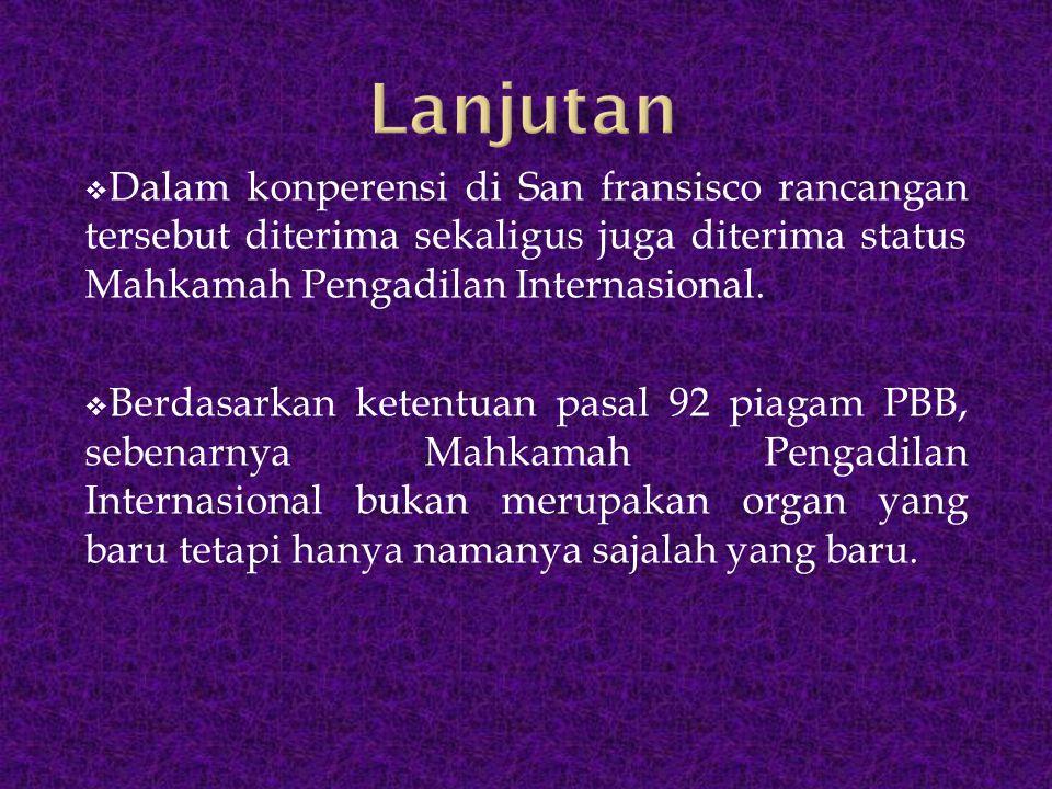  Mahkamah akan terdiri dari 15 orang anggota, dengan ketentuan bahwa tidak ada 2 anggota yang mempunyai kewarganegaraan dari negara yang sama.
