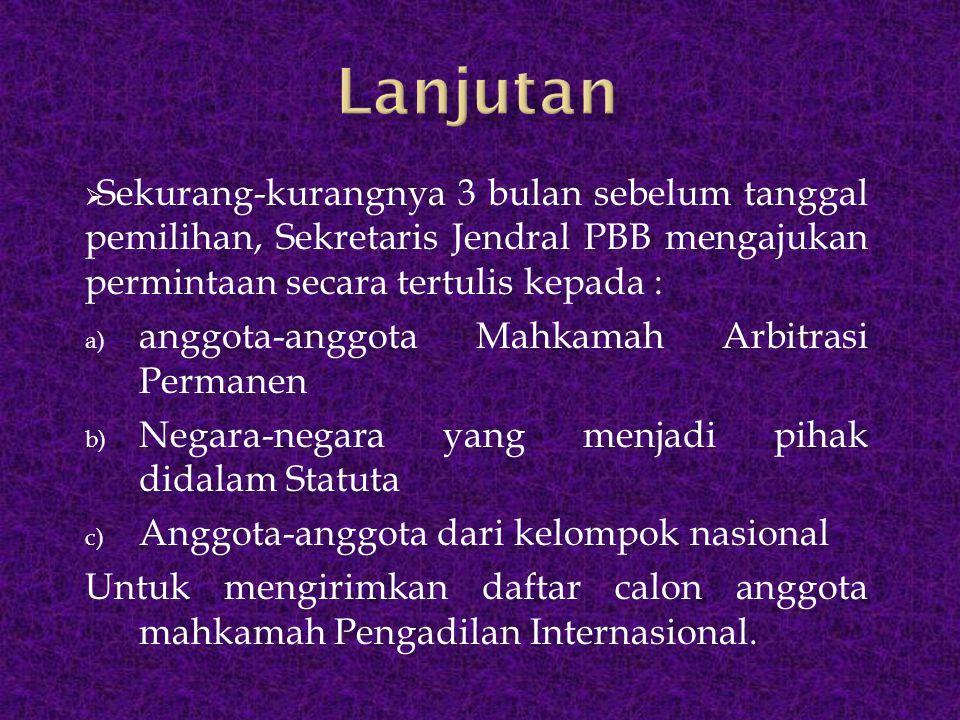  setelah nama-nama calon masuk, sekretaris jendral PPB akanmenyiapkan suatu daftar dari semua orang yang dicalonkan.