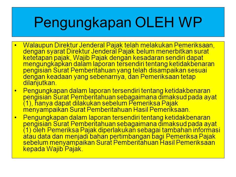 Pengungkapan OLEH WP Walaupun Direktur Jenderal Pajak telah melakukan Pemeriksaan, dengan syarat Direktur Jenderal Pajak belum menerbitkan surat ketet
