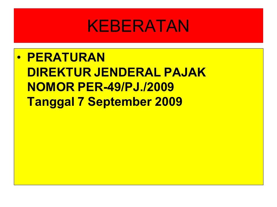 KEBERATAN PERATURAN DIREKTUR JENDERAL PAJAK NOMOR PER-49/PJ./2009 Tanggal 7 September 2009
