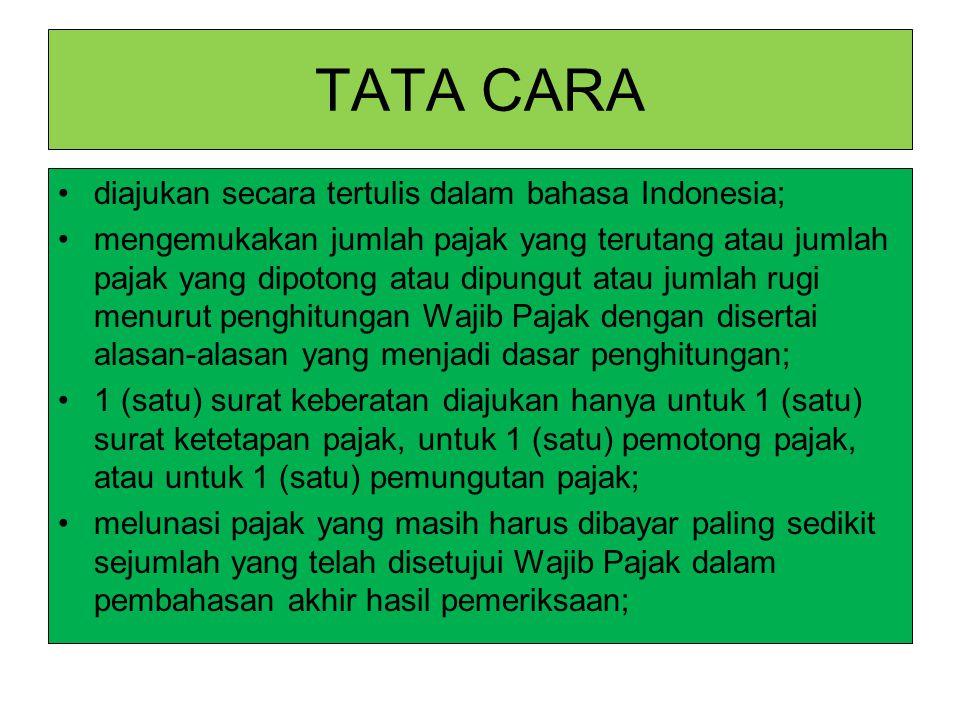 TATA CARA diajukan secara tertulis dalam bahasa Indonesia; mengemukakan jumlah pajak yang terutang atau jumlah pajak yang dipotong atau dipungut atau