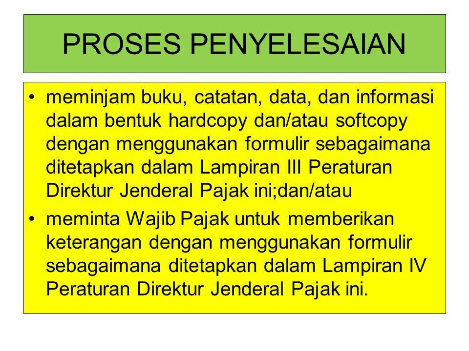 PROSES PENYELESAIAN meminjam buku, catatan, data, dan informasi dalam bentuk hardcopy dan/atau softcopy dengan menggunakan formulir sebagaimana diteta