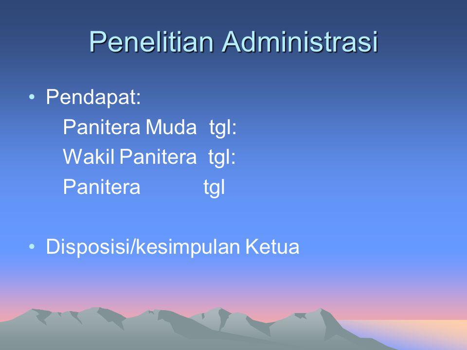 Penelitian Administrasi Pendapat: Panitera Muda tgl: Wakil Panitera tgl: Panitera tgl Disposisi/kesimpulan Ketua
