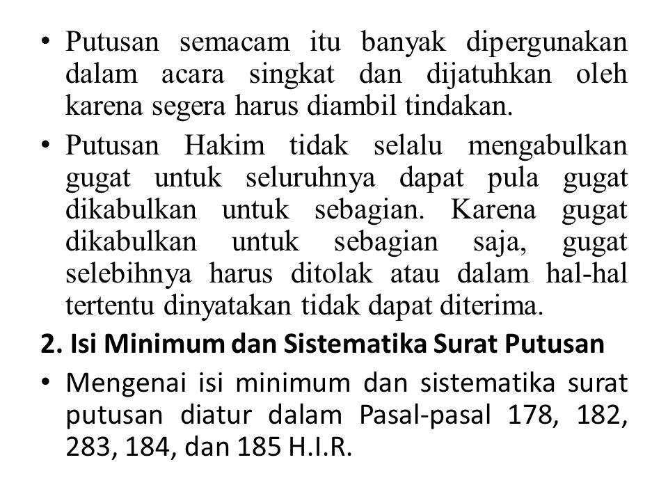 -Pasal 178 H.I.R menentukan, bahwa : 1.Hakim dalam waktu bermusyawarah karena jabatannya, harus mencakupkan alasan-alasan hukum, yang mungkin tidak dikemukakan oleh kedua belah pihak.