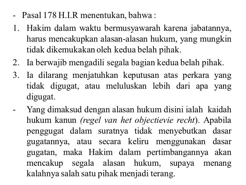 Pasal 185 H.I.R menentukan bahwa : 1.Keputusan yang bukan akhir, walaupun harus diucapkan dalam persidangan seperti keputusan akhir juga, tidak diperbuat berasing-asing, tetapi hanya dicatat dalam berita acara dari persidangan.