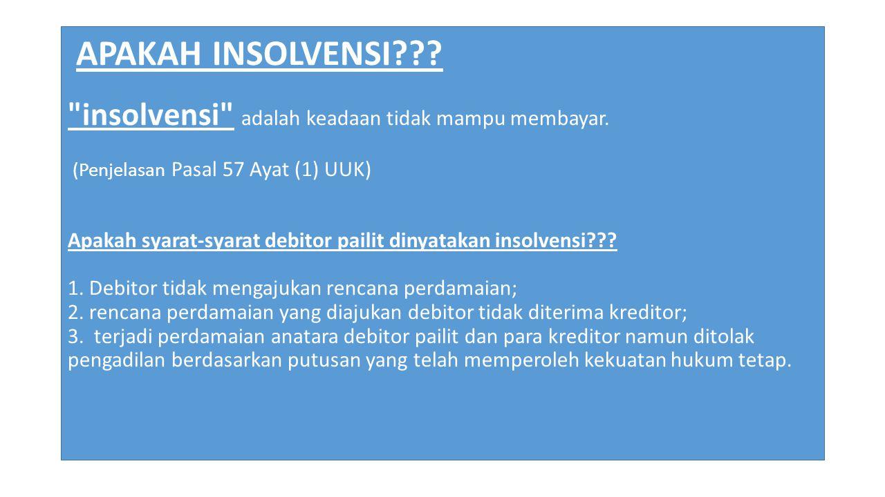 APAKAH INSOLVENSI??. insolvensi adalah keadaan tidak mampu membayar.