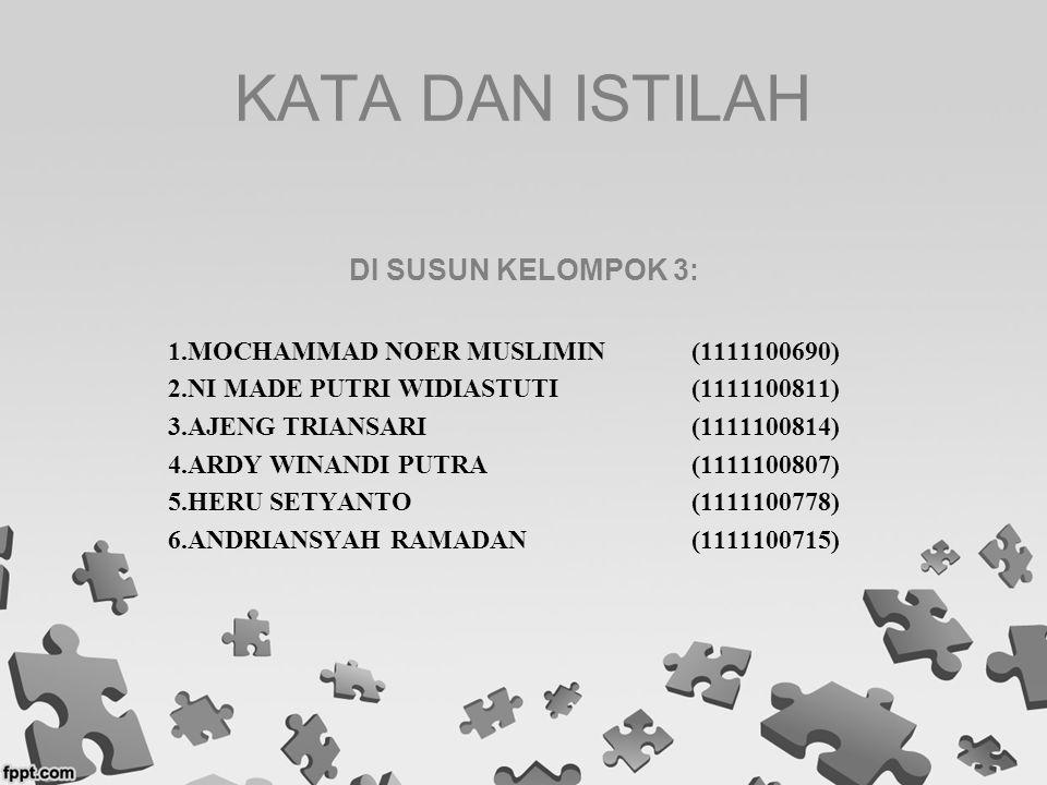 KATA kata adalah deretan huruf yang diapit oleh dua buah spasi, dan mempunyai satu arti.Kata 'kata' dalam bahasa Melayu dan bahasa Indonesia diambil dari bahasa Sansekerta yaitu 'khata' yang berarti 'konversasi','bahasa', 'cerita', atau 'dongeng', namun dalam bahasa Melayu dan bahasa Indonesia kata 'kata' mengalami penyempitan arti semantis menjadi 'kata'.