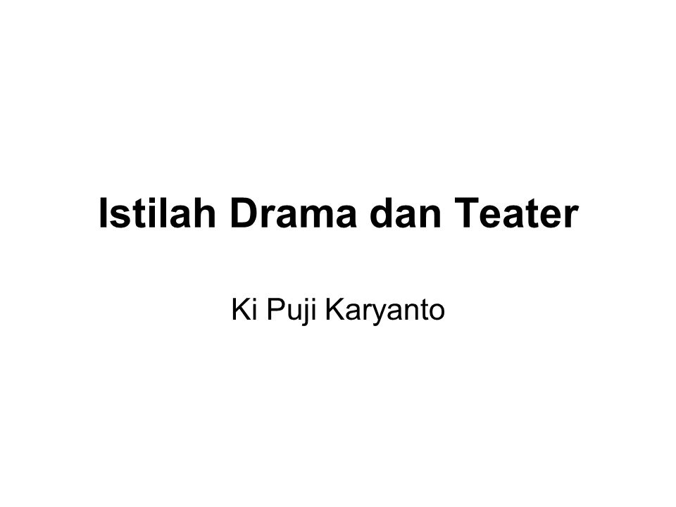 Istilah Drama dan Teater Ki Puji Karyanto
