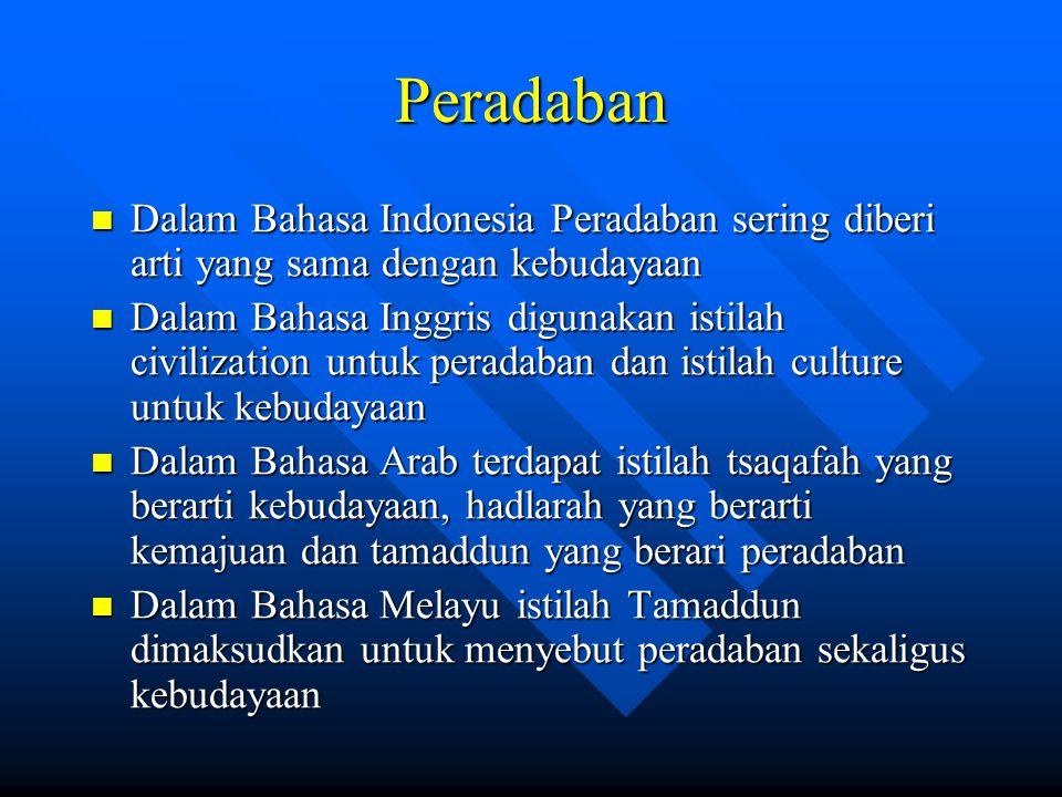 Peradaban Dalam Bahasa Indonesia Peradaban sering diberi arti yang sama dengan kebudayaan Dalam Bahasa Indonesia Peradaban sering diberi arti yang sam