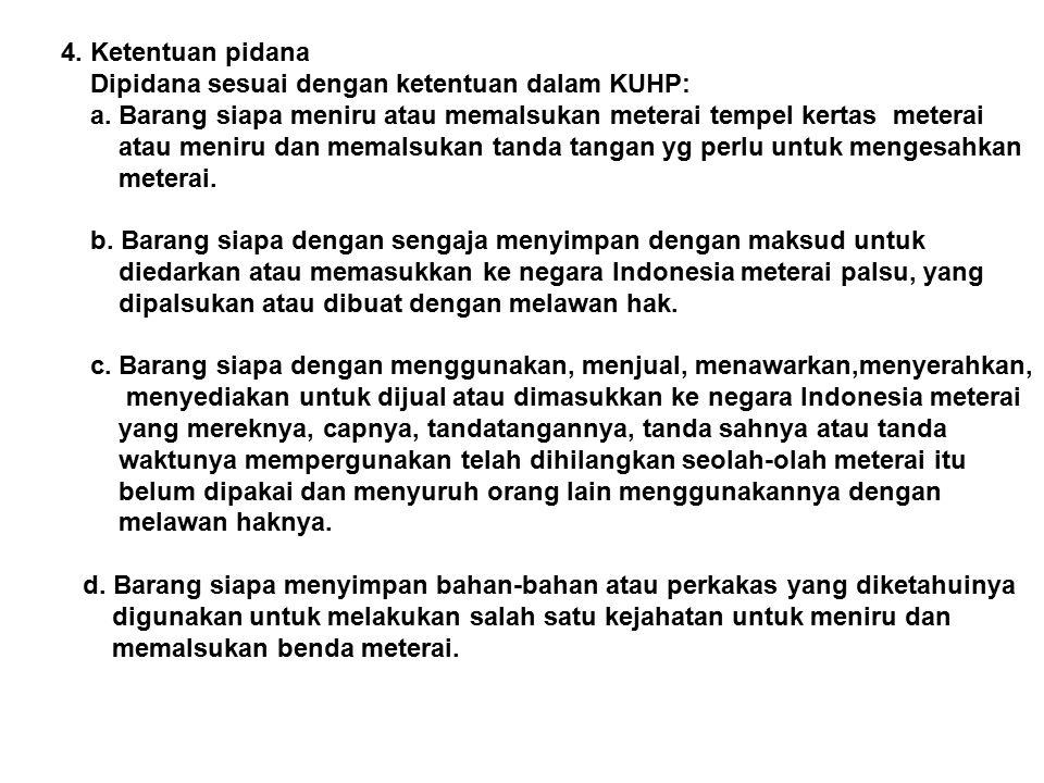 4. Ketentuan pidana Dipidana sesuai dengan ketentuan dalam KUHP: a.