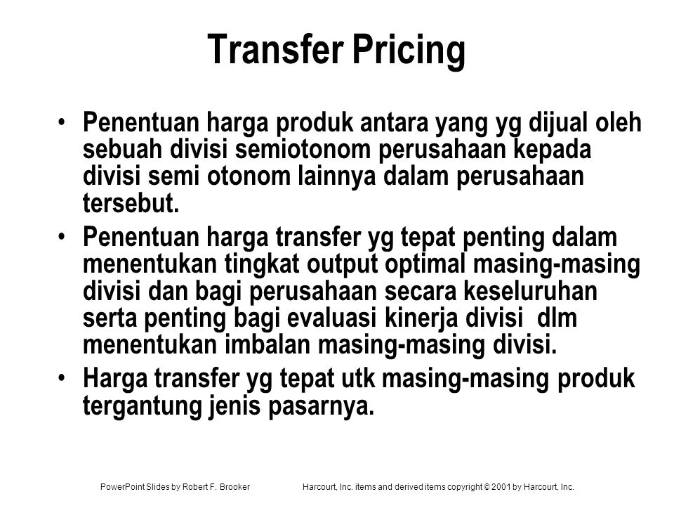 PowerPoint Slides by Robert F. BrookerHarcourt, Inc. items and derived items copyright © 2001 by Harcourt, Inc. Transfer Pricing Penentuan harga produ