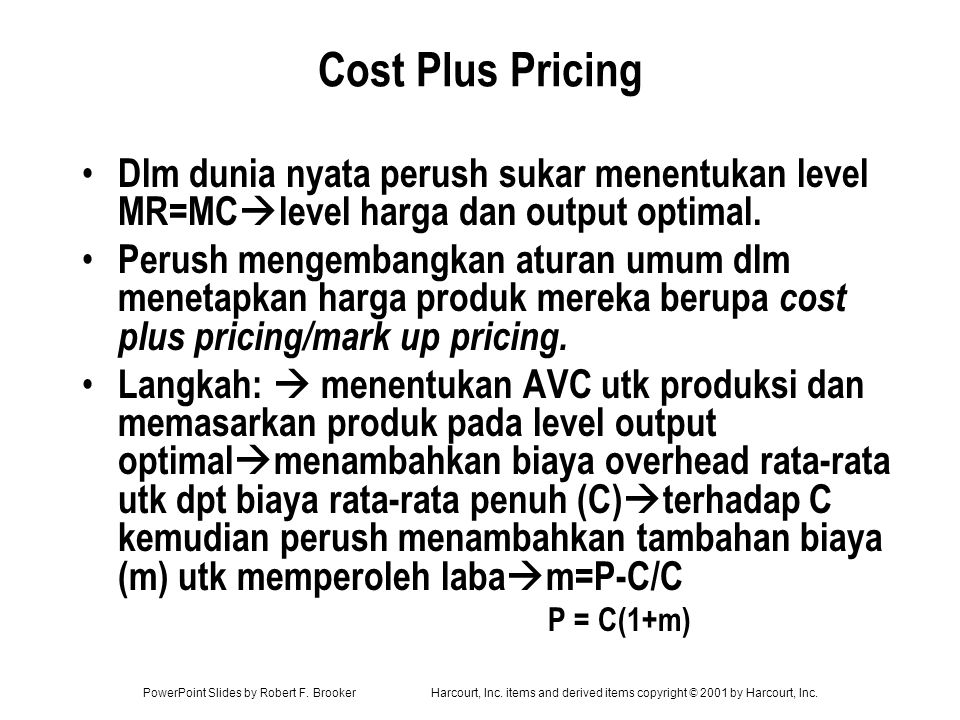 PowerPoint Slides by Robert F. BrookerHarcourt, Inc. items and derived items copyright © 2001 by Harcourt, Inc. Cost Plus Pricing Dlm dunia nyata peru