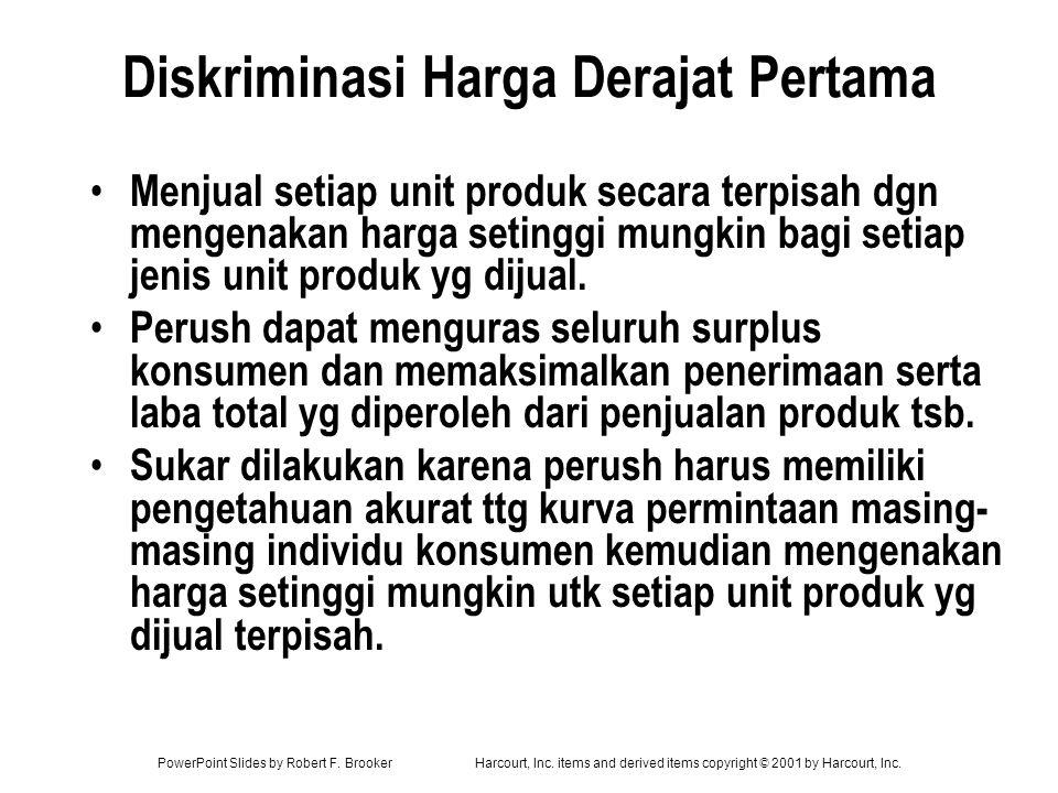 PowerPoint Slides by Robert F. BrookerHarcourt, Inc. items and derived items copyright © 2001 by Harcourt, Inc. Diskriminasi Harga Derajat Pertama Men