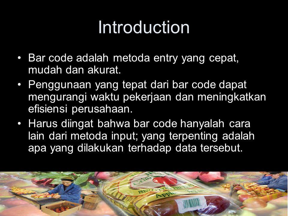 Bar code adalah metoda entry yang cepat, mudah dan akurat. Penggunaan yang tepat dari bar code dapat mengurangi waktu pekerjaan dan meningkatkan efisi