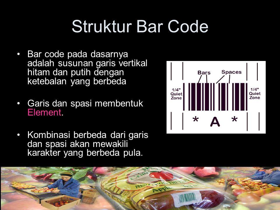 Struktur Bar Code Bar code pada dasarnya adalah susunan garis vertikal hitam dan putih dengan ketebalan yang berbeda Garis dan spasi membentuk Element