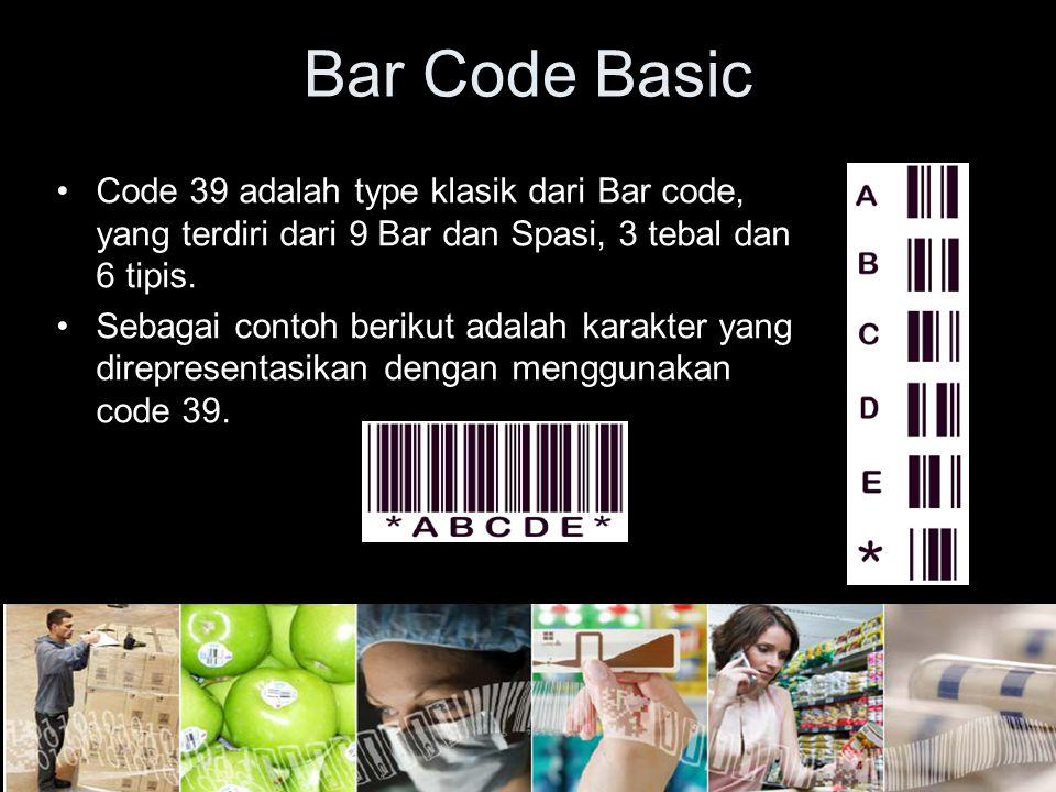 Bar Code Basic Code 39 adalah type klasik dari Bar code, yang terdiri dari 9 Bar dan Spasi, 3 tebal dan 6 tipis. Sebagai contoh berikut adalah karakte