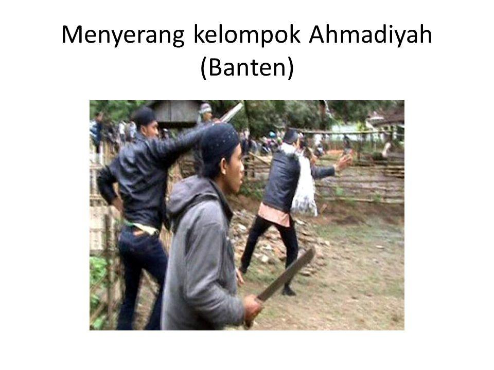 Menyerang kelompok Ahmadiyah (Banten)