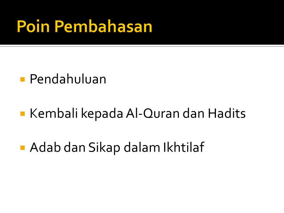  Pendahuluan  Kembali kepada Al-Quran dan Hadits  Adab dan Sikap dalam Ikhtilaf