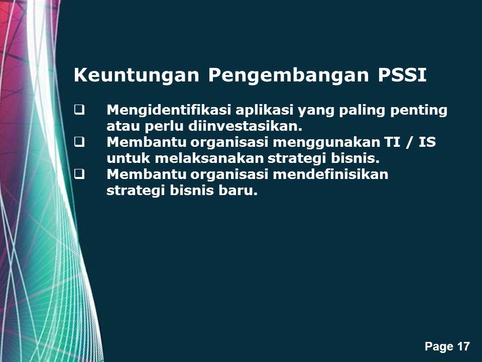 Free Powerpoint Templates Page 17 Keuntungan Pengembangan PSSI  Mengidentifikasi aplikasi yang paling penting atau perlu diinvestasikan.  Membantu o