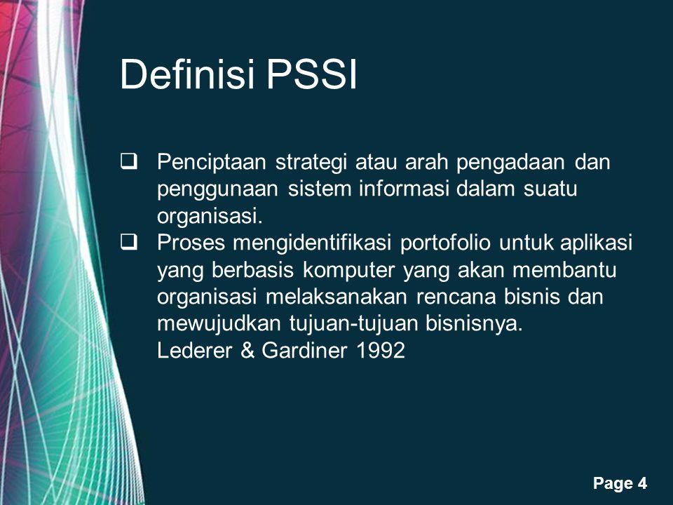 Free Powerpoint Templates Page 4 Definisi PSSI  Penciptaan strategi atau arah pengadaan dan penggunaan sistem informasi dalam suatu organisasi.  Pro