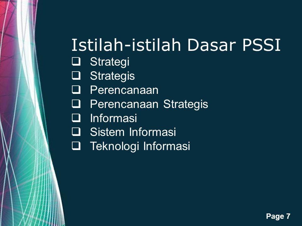 Free Powerpoint Templates Page 7 Istilah-istilah Dasar PSSI  Strategi  Strategis  Perencanaan  Perencanaan Strategis  Informasi  Sistem Informas