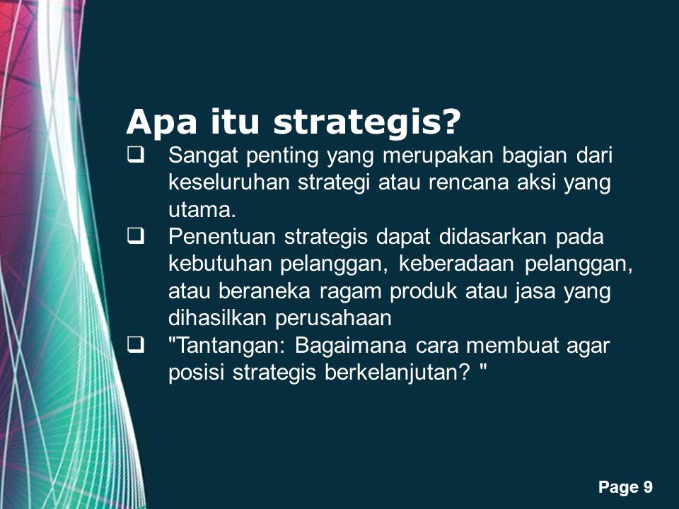 Free Powerpoint Templates Page 9 Apa itu strategis?  Sangat penting yang merupakan bagian dari keseluruhan strategi atau rencana aksi yang utama.  P