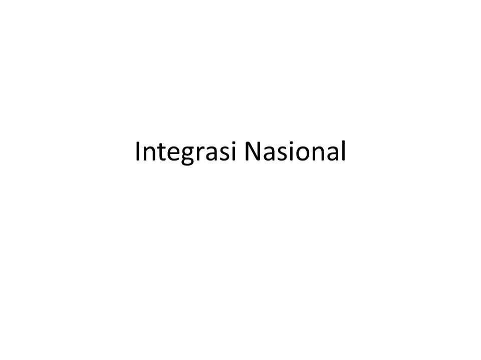 etimologis Integration Artinya pembauran hingga menjadi kesatuan yang utuh atau bulat..