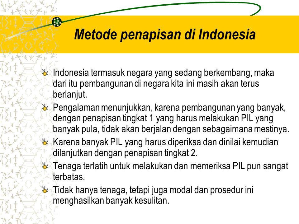 Metode penapisan di Indonesia Indonesia termasuk negara yang sedang berkembang, maka dari itu pembangunan di negara kita ini masih akan terus berlanju