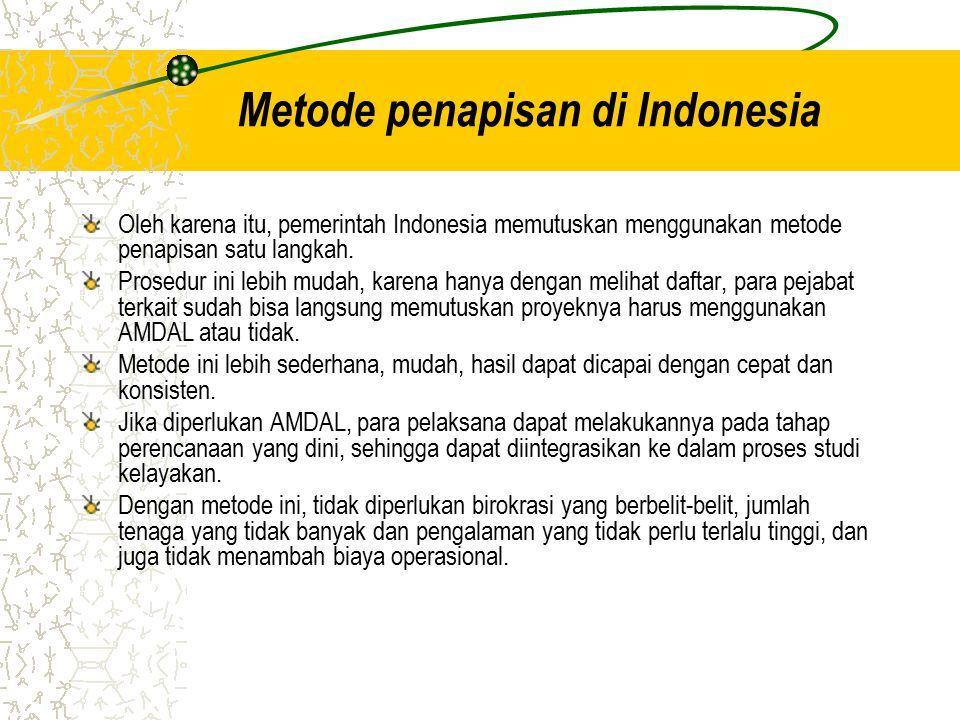 Metode penapisan di Indonesia Oleh karena itu, pemerintah Indonesia memutuskan menggunakan metode penapisan satu langkah. Prosedur ini lebih mudah, ka