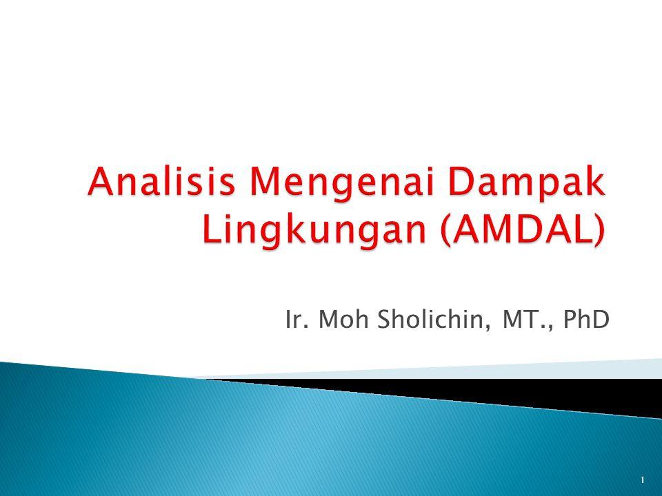Ir. Moh Sholichin, MT., PhD 1