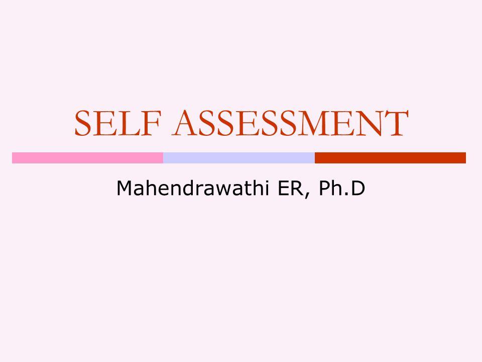 SELF ASSESSMENT Mahendrawathi ER, Ph.D