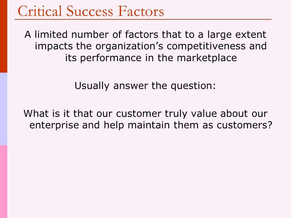 Criteria Testing  Jika organisasi memiliki persepsi yang jelas tentang faktor-faktor utama daya saing Criteria testing alat yang berguna untuk secara