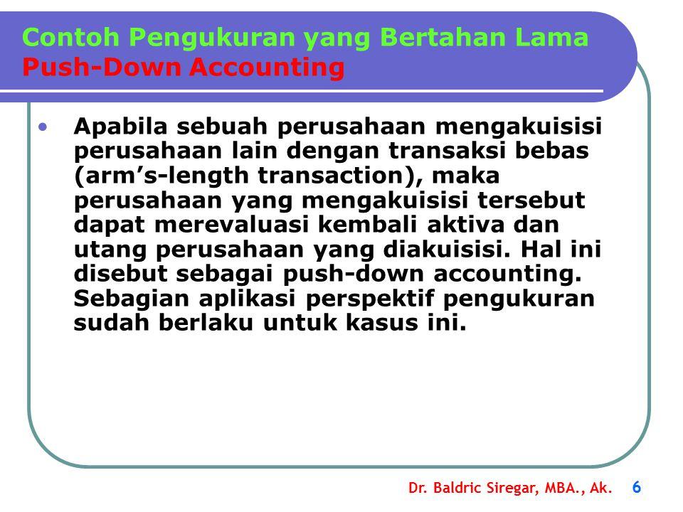 Dr. Baldric Siregar, MBA., Ak. 6 Apabila sebuah perusahaan mengakuisisi perusahaan lain dengan transaksi bebas (arm's-length transaction), maka perusa