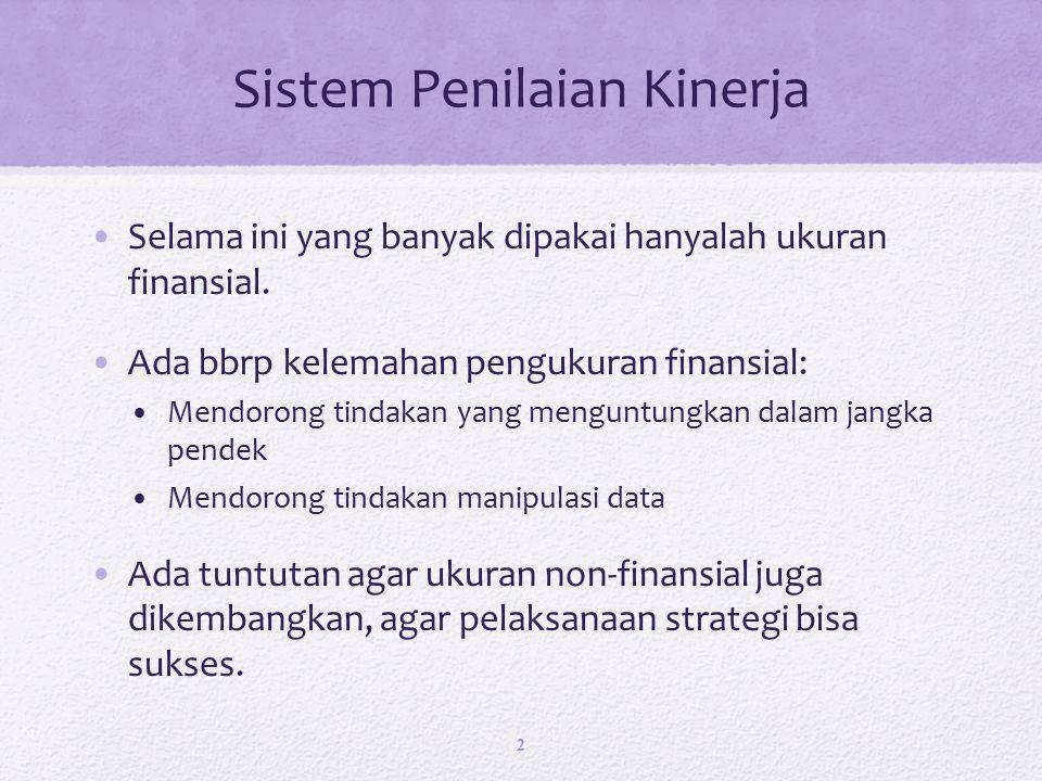 Sistem Penilaian Kinerja Selama ini yang banyak dipakai hanyalah ukuran finansial.