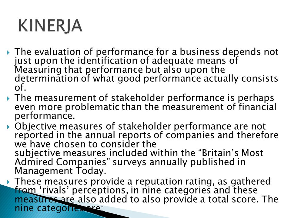 The evaluation of performance for a business depends not just upon the identification of adequate means of Measuring that performance but also upon