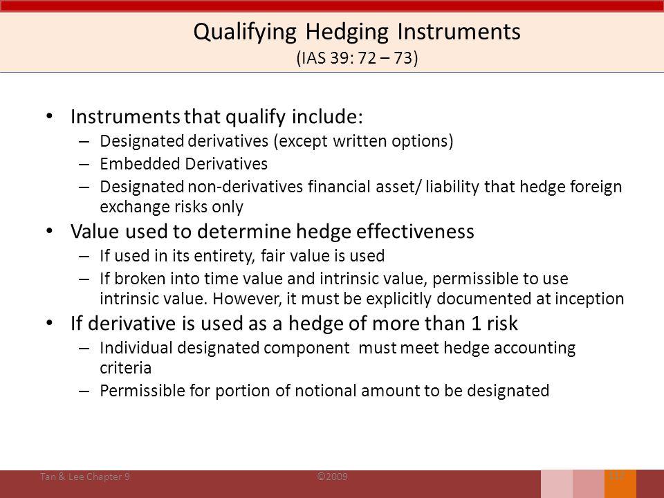 Jika item yang dilindung nilai merupakan aset nonkeuangan atau liabilitas nonkeuangan, maka item tersebut ditetapkan sebagai item yang dilindung nilai