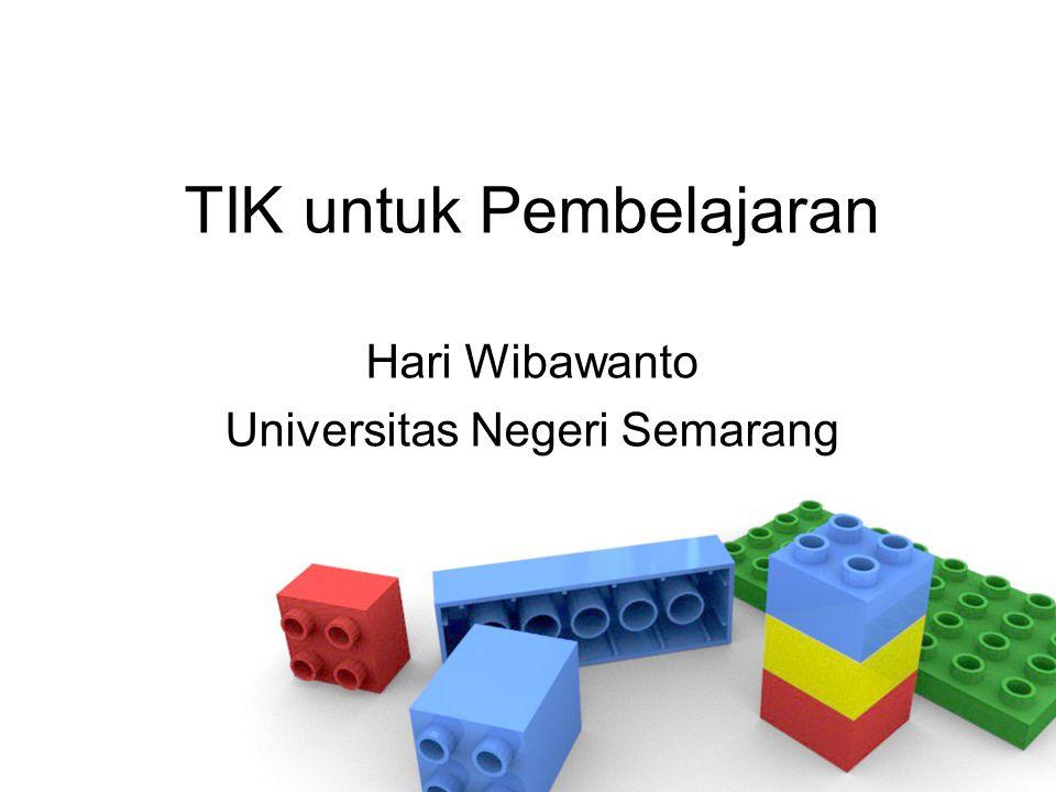 TIK untuk Pembelajaran Hari Wibawanto Universitas Negeri Semarang